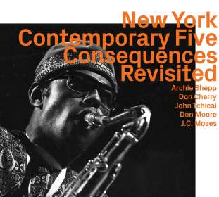 New York Contemporary Five: Consequences Revisited, CD