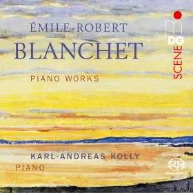 Emile-Robert Blanchet (1877-1943): Klavierwerke, SACD