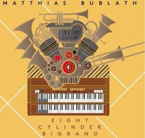 Matthias Bublath: Eight Cylinder Bigband, CD