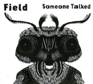 Field: Someone Talked, CD