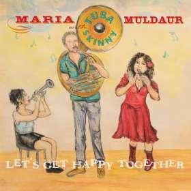 Maria Muldaur & Tuba Skinny: Let's Get Happy Together, CD