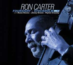 Ron Carter (geb. 1937): Foursight: Stockholm Vol.2, CD