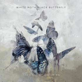 White Moth Black Butterfly: The Cost Of Dreaming, CD