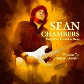 Sean Chambers: That's What I'm Talkin About: Tribute To Hubert Sumlin, CD