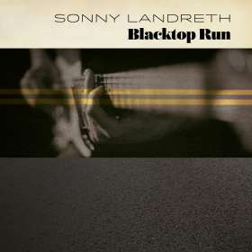 Sonny Landreth: Blacktop Run, CD