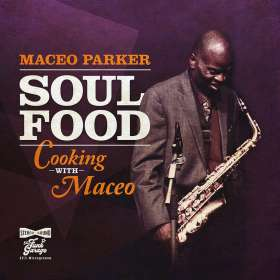 Maceo Parker (geb. 1943): Soul Food - Cooking With Maceo, CD