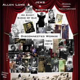 Allen Lowe: Disconnected Works 1980-2018, CD