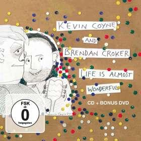 Kevin Coyne & Brendan Croker: Life Is Almost Wonderful, CD