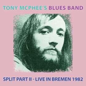 Tony McPhee: Split Part II: Live In Bremen 1982, CD