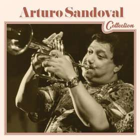 Arturo Sandoval: Collection, CD