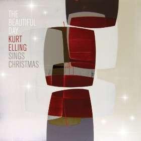 Kurt Elling (geb. 1967): The Beautiful Day - Kurt Elling Sings Christmas, CD