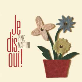 Pink Martini: Je Dis Oui!, CD