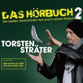 Torsten Sträter: Das Hörbuch 2 Live - Der David ist dem Goliath sein Tod, CD