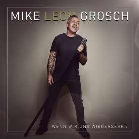 Mike Leon Grosch (DSDS): Wenn wir uns wiedersehen, CD