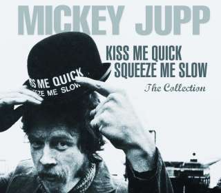 Mickey Jupp: Kiss Me Quick Squeeze Me Slow - The Collection, CD