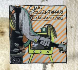 Claus Boesser-Ferrari (geb. 1952): The Wind Cries Mary, CD