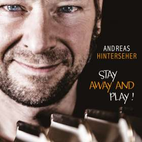 Andreas Hinterseher: Stay Away And Play!, CD