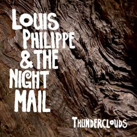 Louis Philippe & The Night Mail: Thunderclouds, CD