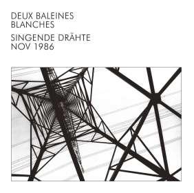 Deux Baleines Blanches: Singende Drähte, CD