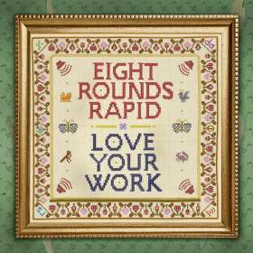 Eight Rounds Rapid: Love Your Work, CD