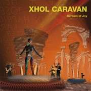 Xhol Caravan: Scream Of Joy, CD