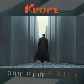 Kroke: Cabaret Of Death: Music For A Film, CD