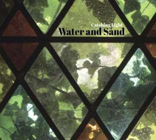 Water And Sand: Catching Light (Digipak), CD