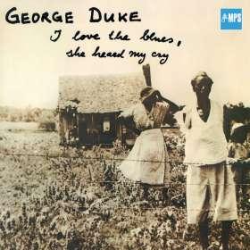 George Duke (1946-2013): I Love The Blues, She Heard My Cry, CD
