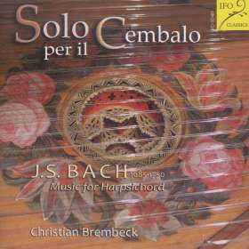 Johann Sebastian Bach (1685-1750): Cembalowerke - Solo per il Cembalo, CD