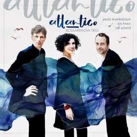 Bossarenova Trio (Paula Morelenbaum, Joo Kraus & Ralf Schmid): Atlantico, CD