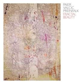 Klaus Paier, Asja Valcic & Gerald Preinfalk: Fractal Beauty (Digipak), CD