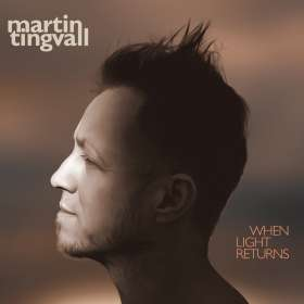 Martin Tingvall (geb. 1974): When Light Returns, LP