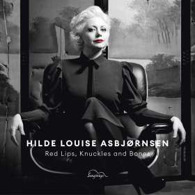 Hilde Louise Asbjørnsen (geb. 1976): Red Lips, Knuckles And Bones, CD