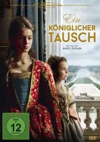 Marc Dugain: Ein königlicher Tausch, DVD