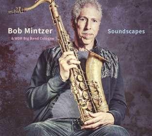 Bob Mintzer (geb. 1953): Soundscapes, CD
