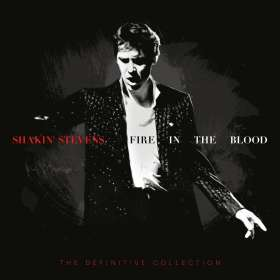 Shakin' Stevens: Fire In The Blood: The Definitive Collection (Deluxe Box Set), CD