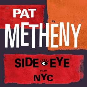 Pat Metheny (geb. 1954): Side-Eye NYC (V1.IV), LP