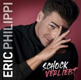 Eric Philippi: Schockverliebt, CD