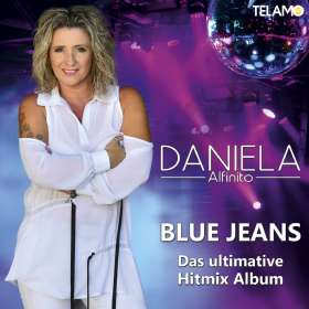 Daniela Alfinito: Blue Jeans (das ultimative Hitmix Album), CD