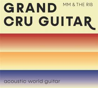 Martin Müller & THE RIB: Grand Cru Guitar, CD