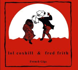 Fred Frith & Lol Coxhill: French Gigs, CD