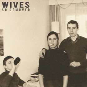 Wives: So Removed, CD
