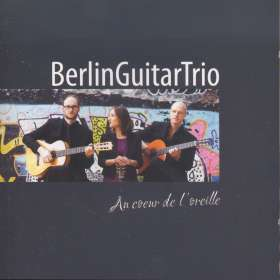 BerlinGuitarTrio - Au coeur de l'oreille, CD
