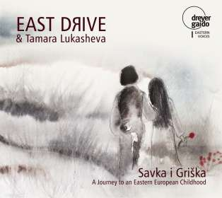 East Drive: Savka I Griska - A Journey To An Eastern European Childhood, CD