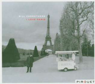 Bill Carrothers (geb. 1964): I Love Paris, CD