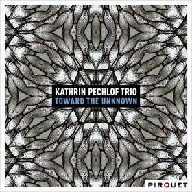 Kathrin Pechlof: Toward The Unknown, CD