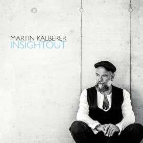 Martin Kälberer (geb. 1967): Insightout, CD