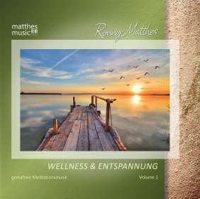 Ronny Matthes: Wellness & Entspannung - Gemafreie Meditationsmusik, CD