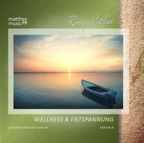 Ronny Matthes: Ronny Matthes – Wellness & Entspannung Vol.6: Gemafreie christliche Meditationsmusik & Entspannungsmusik, CD