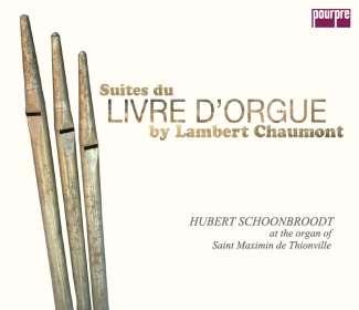 Lambert Chaumont (1635-1712): Suites du Livre d'Orgue Nr.1-8 (exklusiv für jpc), CD